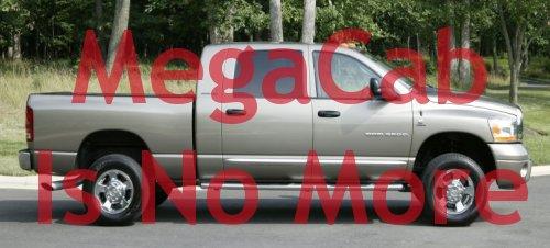 Dodge MegaCab is done.