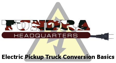 """Electric Truck Conversion - a """"short"""" guide."""