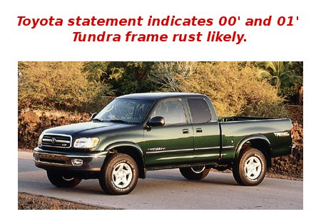 Toyota statement indicates 2000 and 2001 Tundra has frame rust issue.