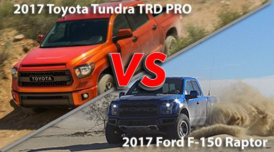 2017 Toyota Tundra TRD PRO, 2017 Ford F-150 Raptor Comparison